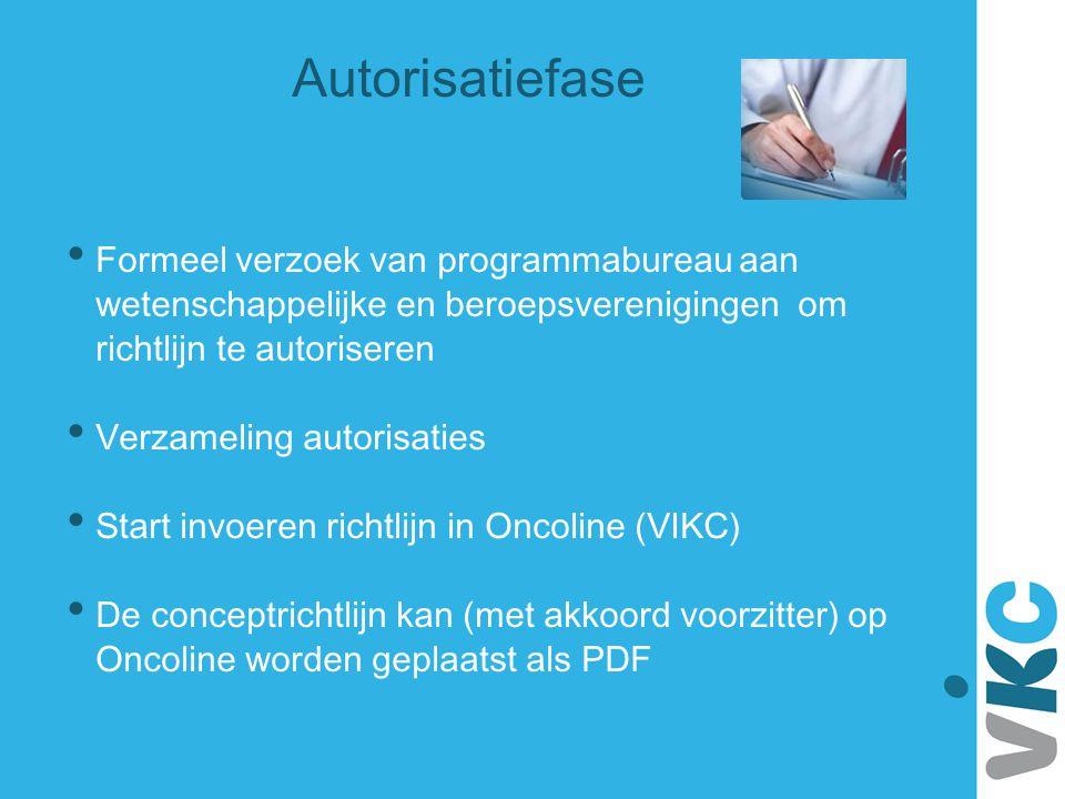 Autorisatiefase Formeel verzoek van programmabureau aan wetenschappelijke en beroepsverenigingen om richtlijn te autoriseren.
