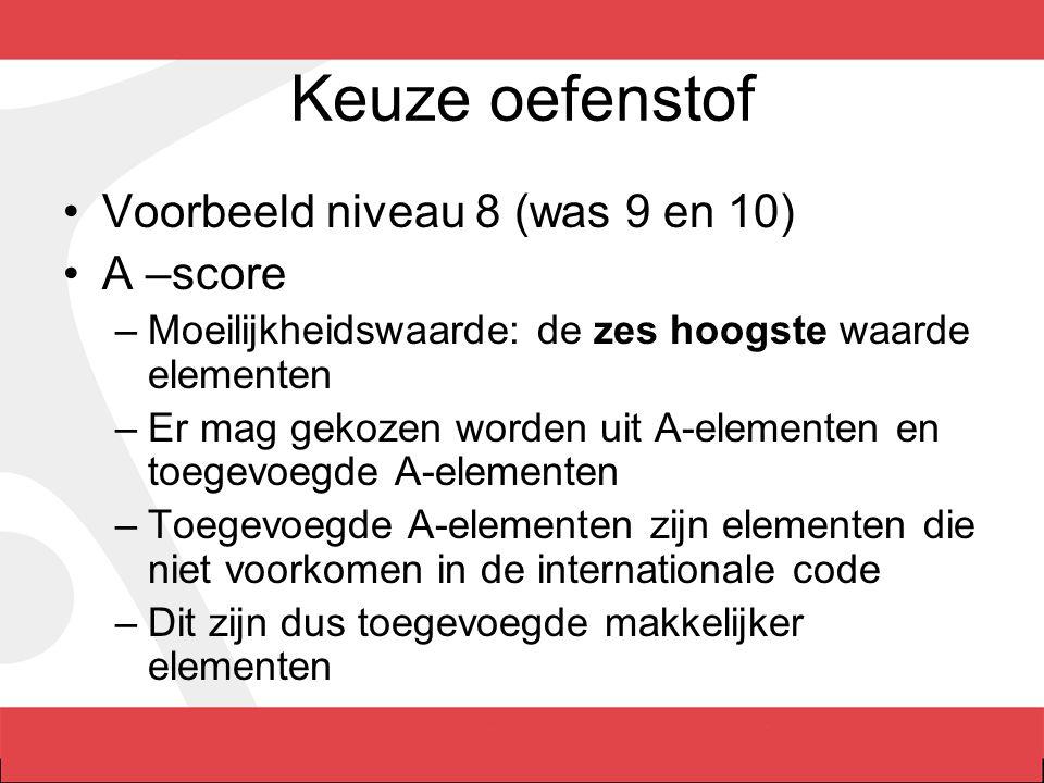 Keuze oefenstof Voorbeeld niveau 8 (was 9 en 10) A –score