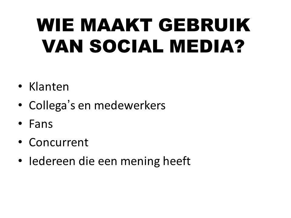 WIE MAAKT GEBRUIK VAN SOCIAL MEDIA