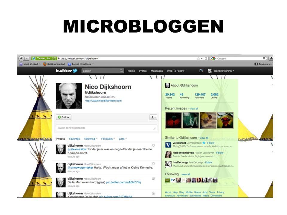 MICROBLOGGEN Beperkte vorm van bloggen maar kent dezelfde eigenschappen van het normale webloggen.