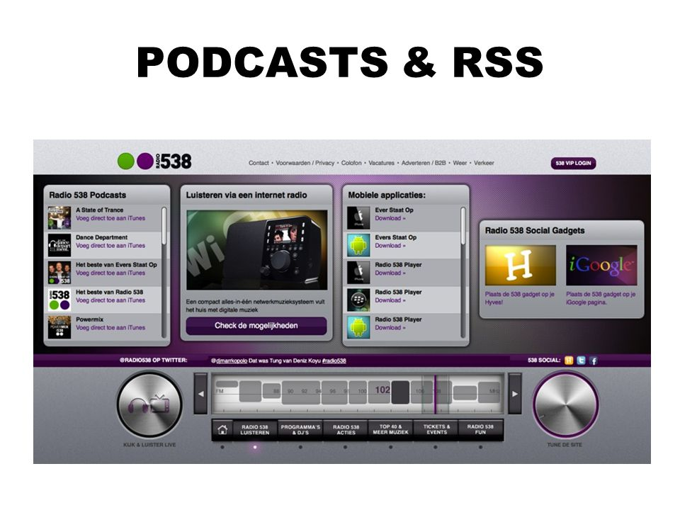 PODCASTS & RSS Podcast is een samentrekking van iPod en broadcasting .