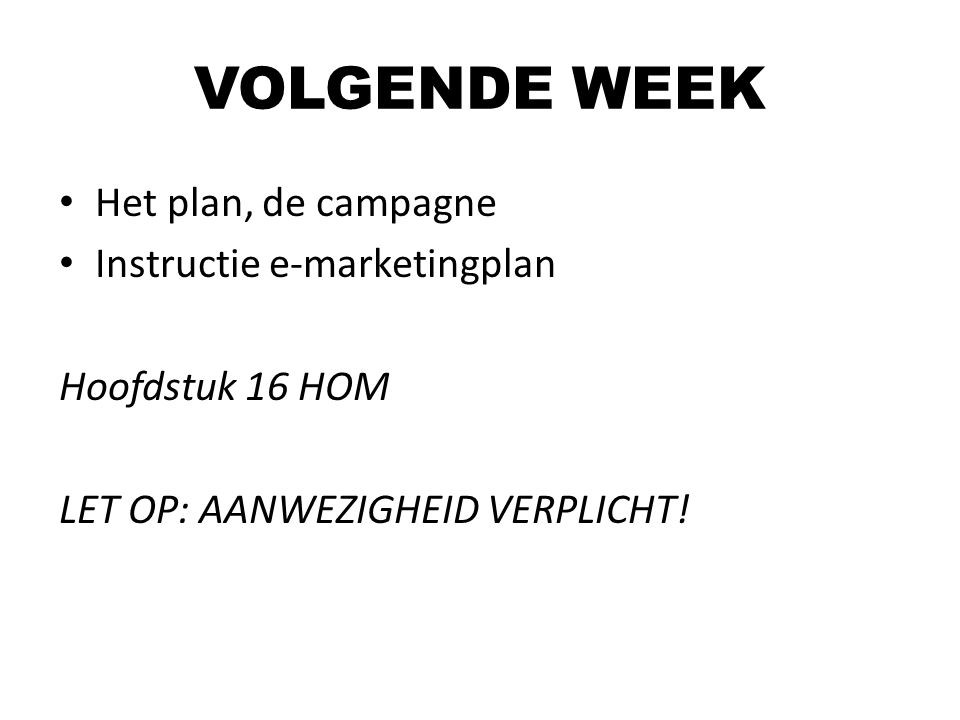 VOLGENDE WEEK Het plan, de campagne Instructie e-marketingplan