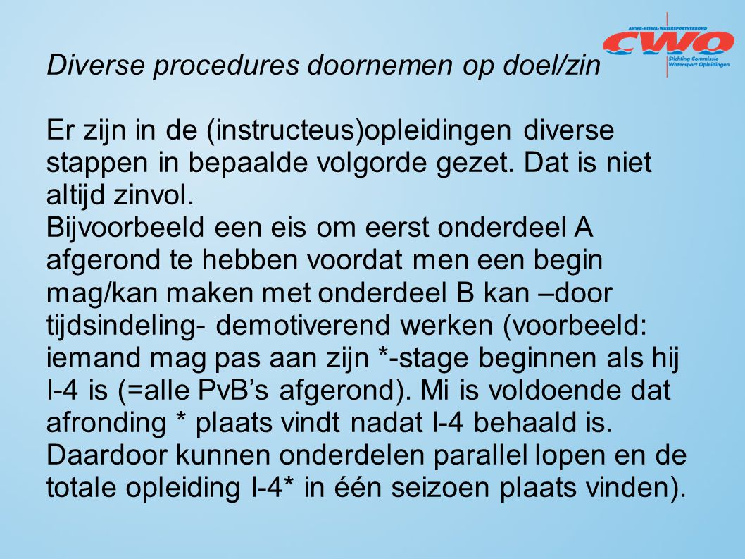 Diverse procedures doornemen op doel/zin