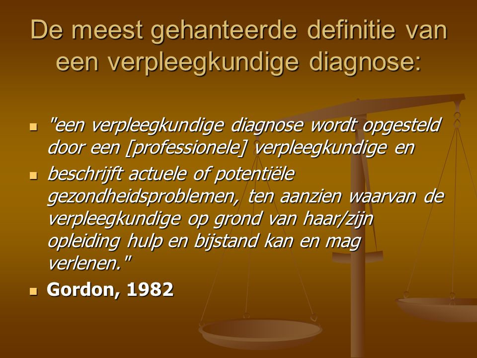 De meest gehanteerde definitie van een verpleegkundige diagnose: