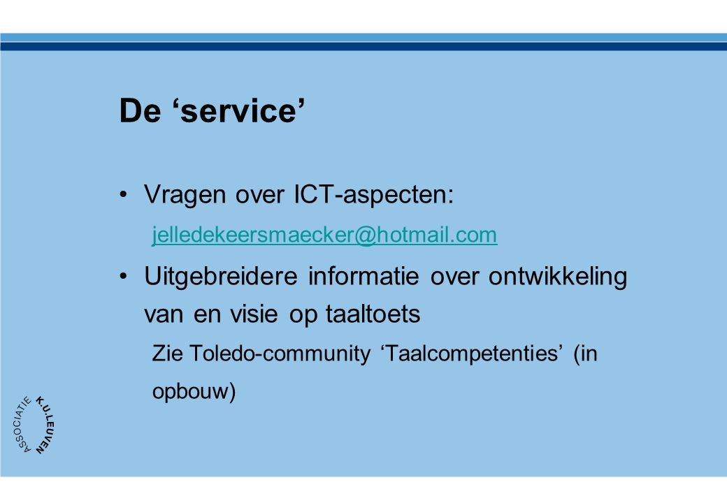 De 'service' Vragen over ICT-aspecten: