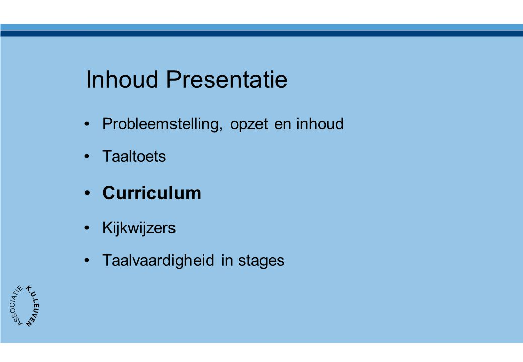 Inhoud Presentatie Curriculum Probleemstelling, opzet en inhoud