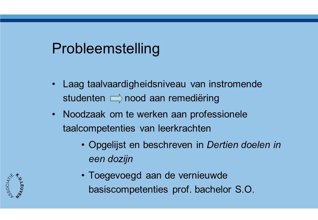 Probleemstelling Laag taalvaardigheidsniveau van instromende studenten nood aan remediëring.
