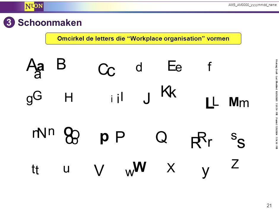 Omcirkel de letters die Workplace organisation vormen