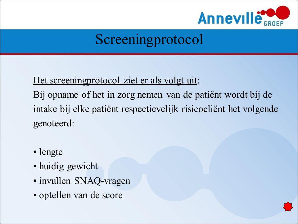 Screeningprotocol Het screeningprotocol ziet er als volgt uit: