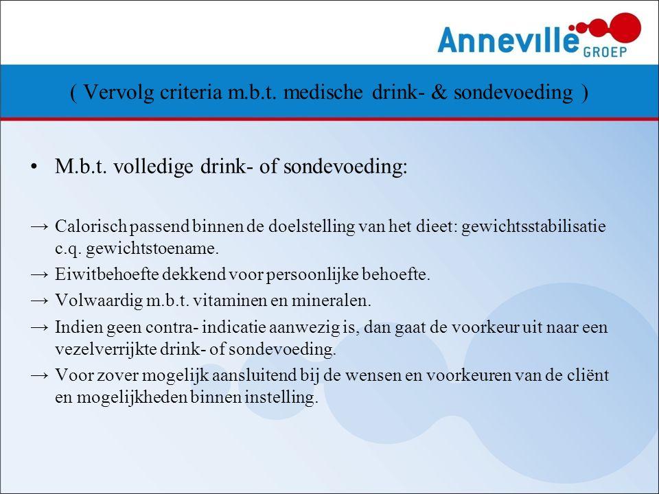 ( Vervolg criteria m.b.t. medische drink- & sondevoeding )