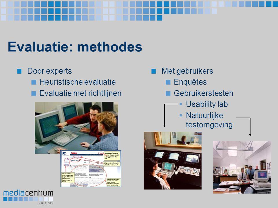 Evaluatie: methodes Door experts Heuristische evaluatie