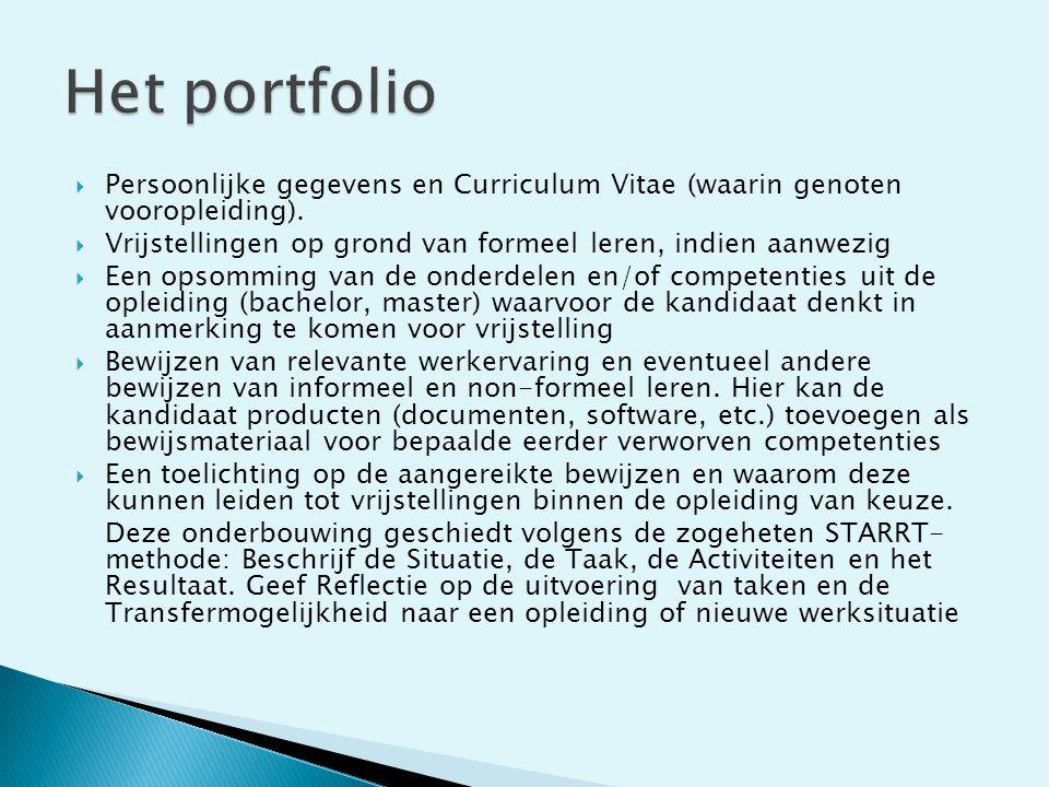 Het portfolio Persoonlijke gegevens en Curriculum Vitae (waarin genoten vooropleiding). Vrijstellingen op grond van formeel leren, indien aanwezig.