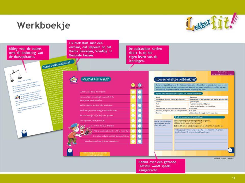 Werkboekje Elk blok start met een verhaal, dat inspeelt op het thema Bewegen, Voeding of Gezonde keuzes.