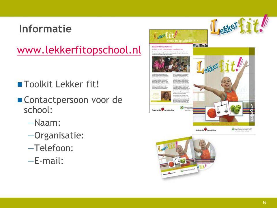 Informatie www.lekkerfitopschool.nl Toolkit Lekker fit!