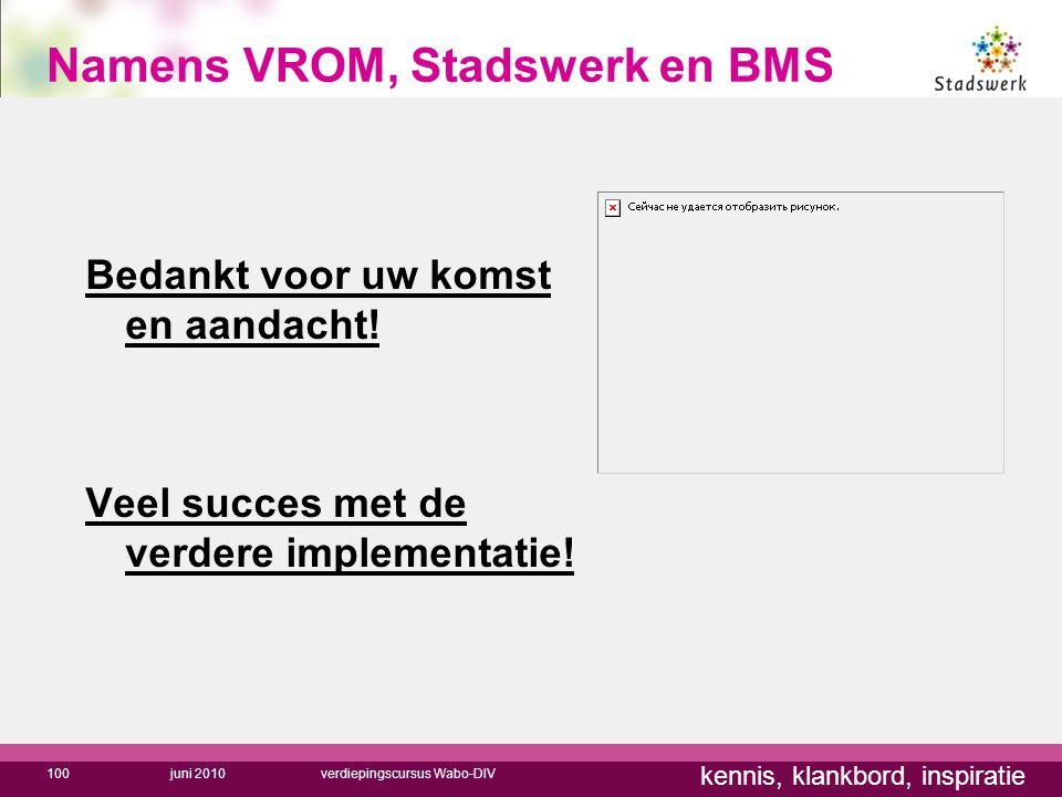 Namens VROM, Stadswerk en BMS