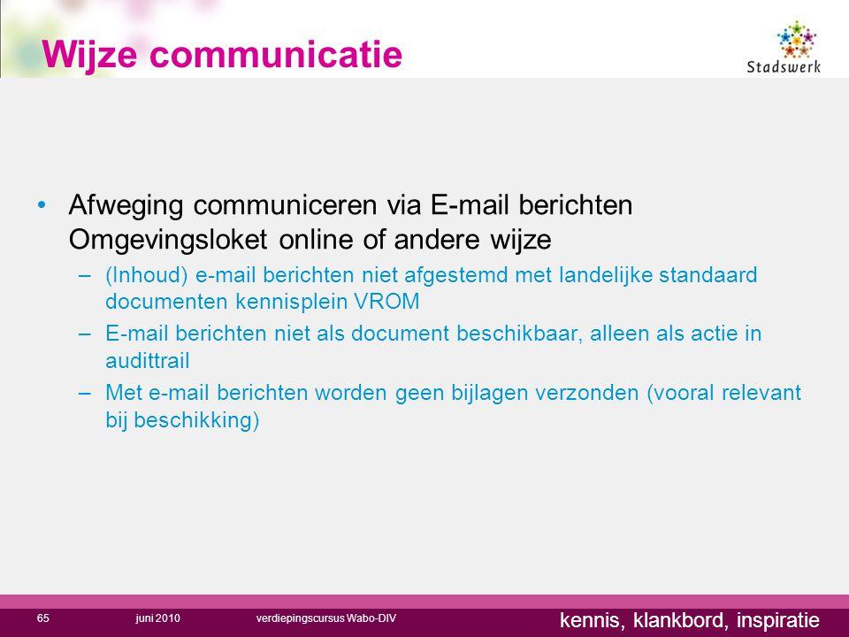 Wijze communicatie Afweging communiceren via E-mail berichten Omgevingsloket online of andere wijze.