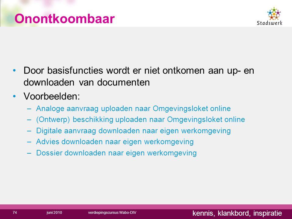 Onontkoombaar Door basisfuncties wordt er niet ontkomen aan up- en downloaden van documenten. Voorbeelden: