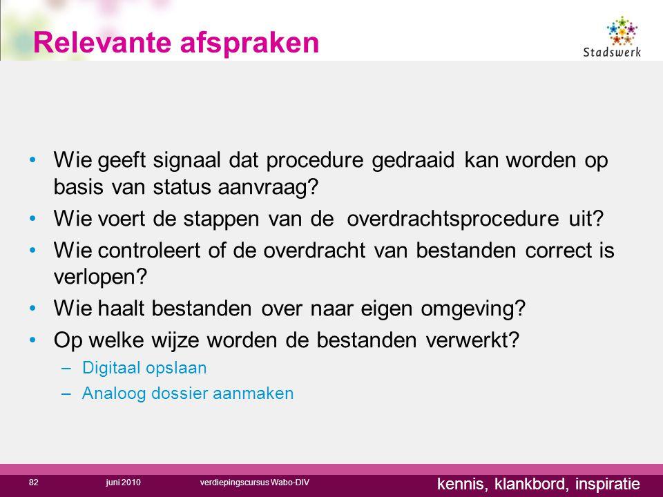 Relevante afspraken Wie geeft signaal dat procedure gedraaid kan worden op basis van status aanvraag