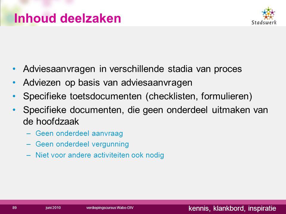 Inhoud deelzaken Adviesaanvragen in verschillende stadia van proces