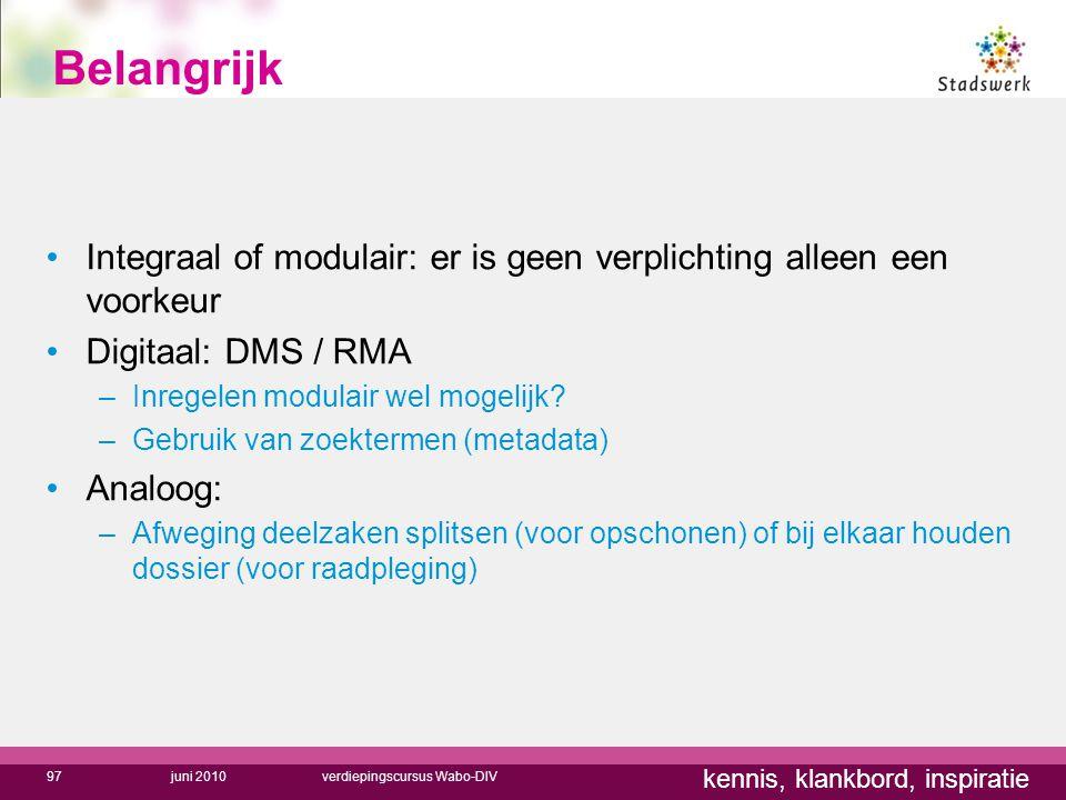 Belangrijk Integraal of modulair: er is geen verplichting alleen een voorkeur. Digitaal: DMS / RMA.