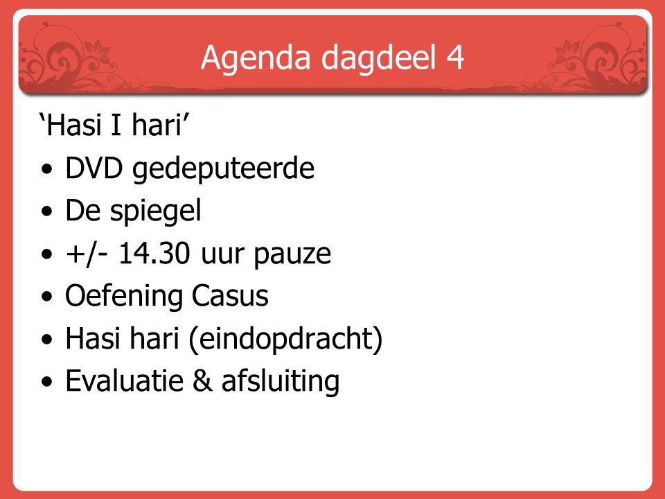 Agenda dagdeel 4 'Hasi I hari' DVD gedeputeerde De spiegel