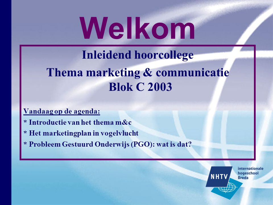 Inleidend hoorcollege Thema marketing & communicatie Blok C 2003