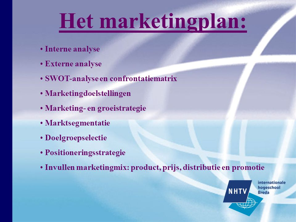 Het marketingplan: Interne analyse Externe analyse