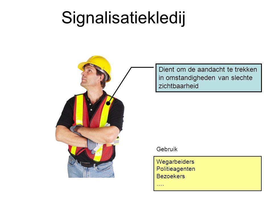 Signalisatiekledij Dient om de aandacht te trekken in omstandigheden van slechte zichtbaarheid. Gebruik.