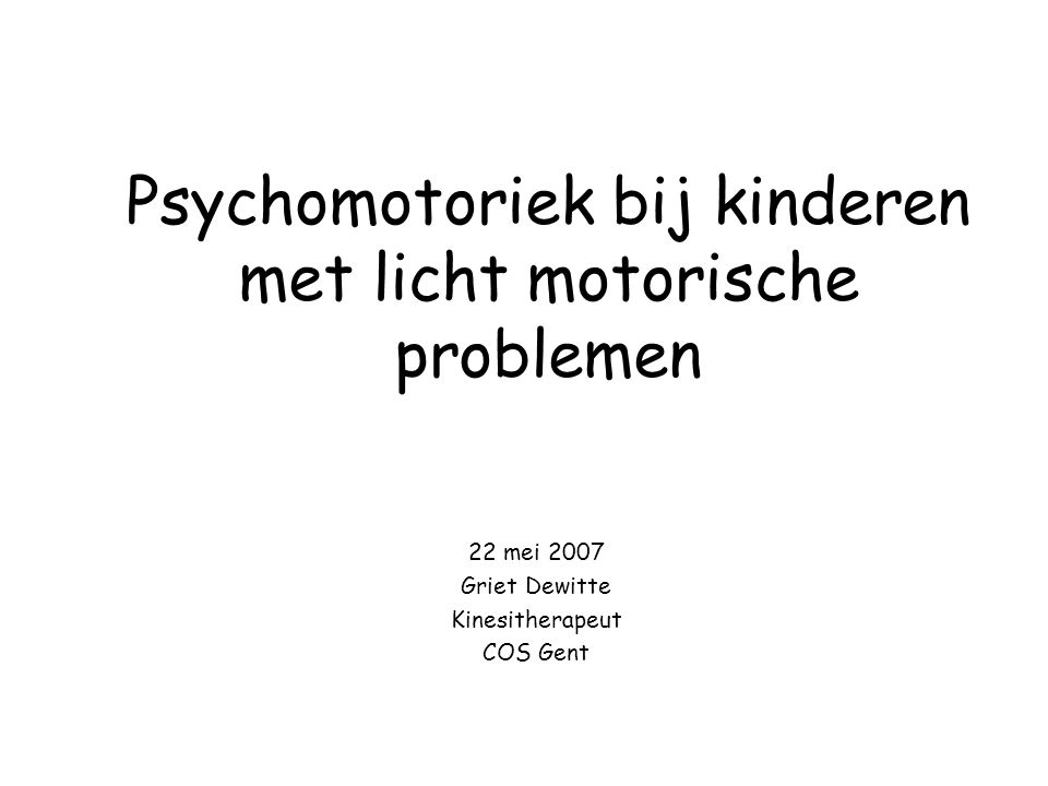 Psychomotoriek bij kinderen met licht motorische problemen