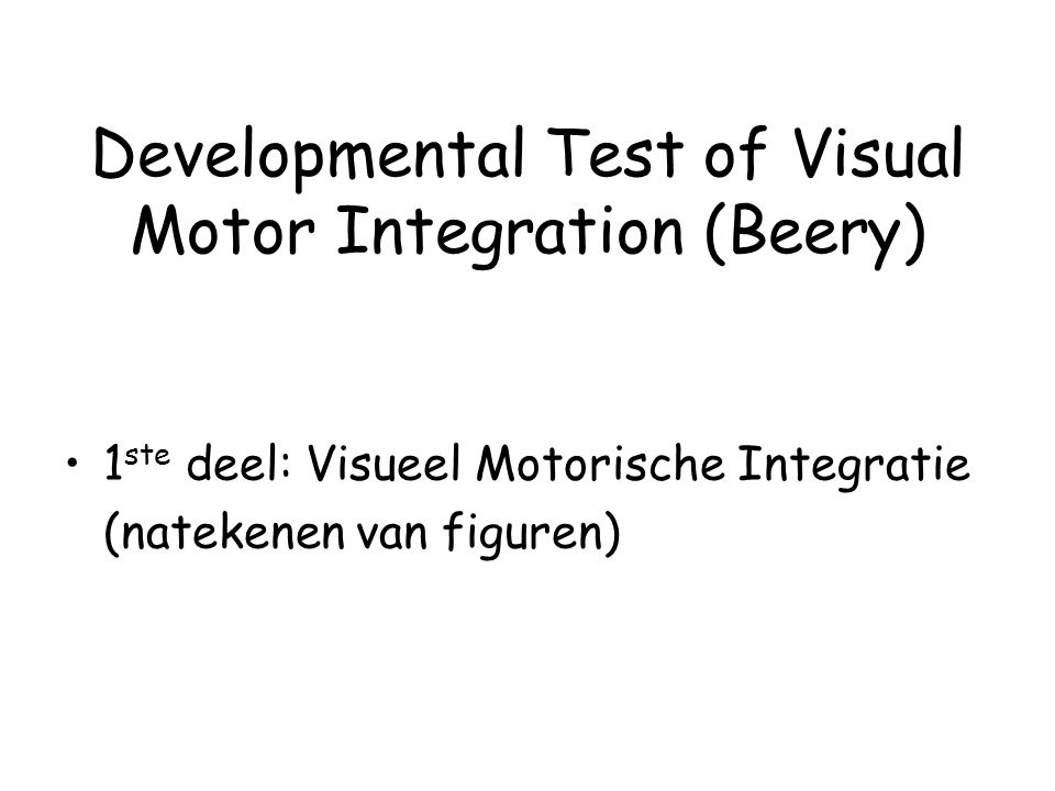 Developmental Test of Visual Motor Integration (Beery)