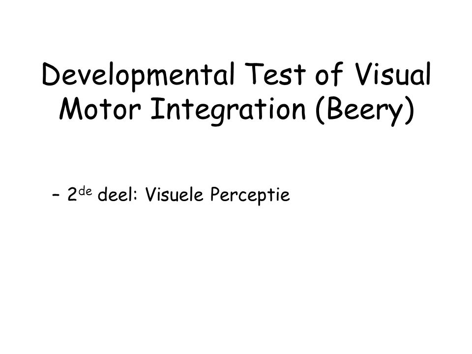 Developmental Test of Visual Motor Integration (Beery)