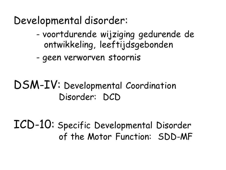 DSM-IV: Developmental Coordination Disorder: DCD
