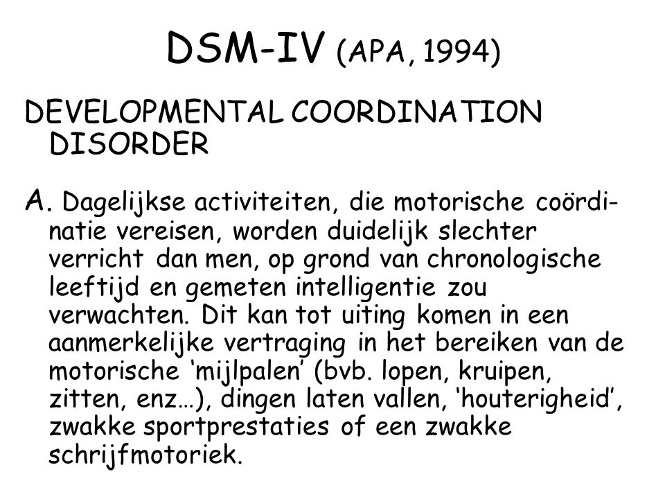 DSM-IV (APA, 1994) DEVELOPMENTAL COORDINATION DISORDER