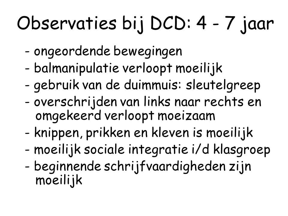 Observaties bij DCD: 4 - 7 jaar