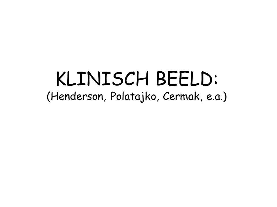 KLINISCH BEELD: (Henderson, Polatajko, Cermak, e.a.)