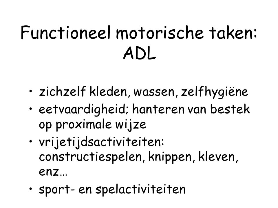 Functioneel motorische taken: ADL