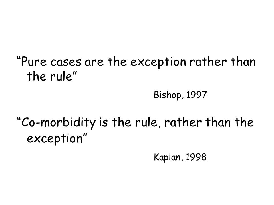 Pure cases are the exception rather than the rule