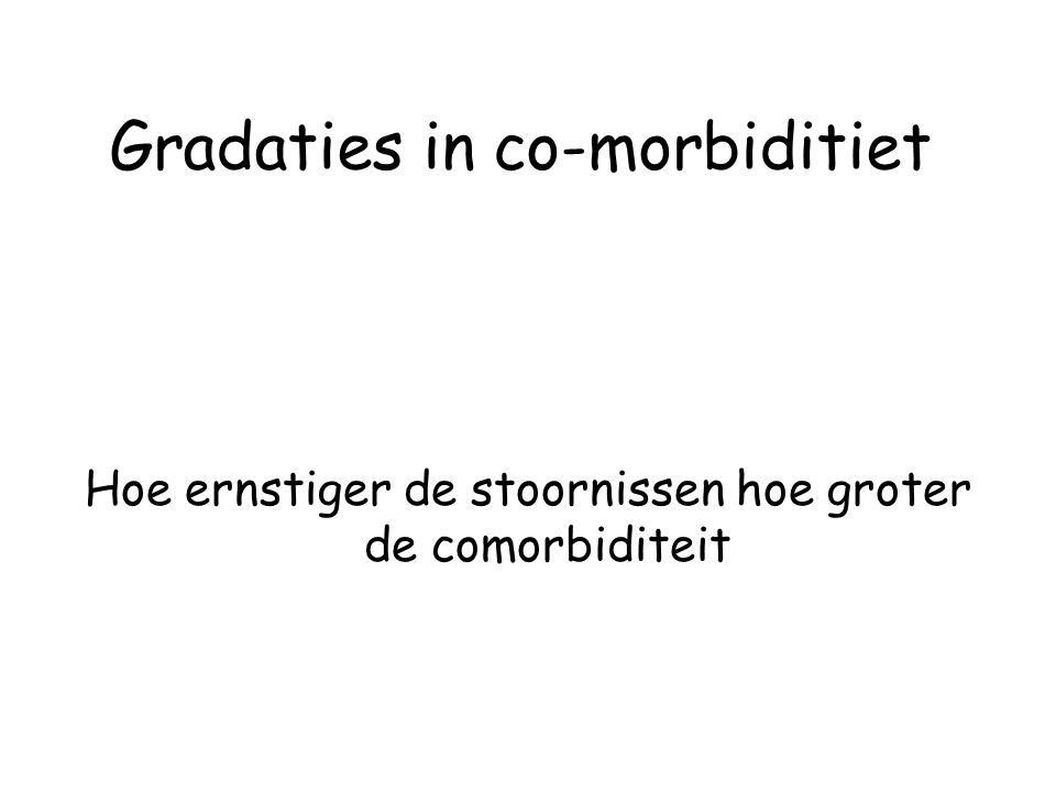 Gradaties in co-morbiditiet