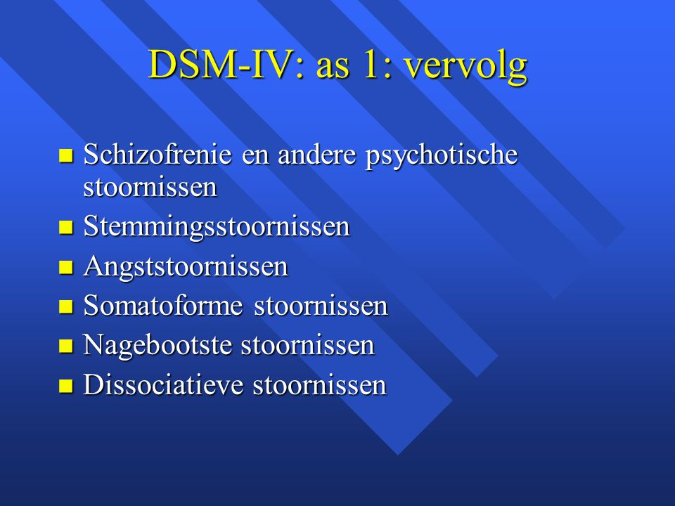 DSM-IV: as 1: vervolg Schizofrenie en andere psychotische stoornissen
