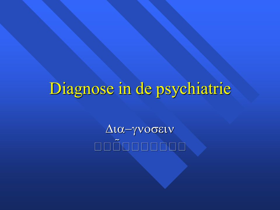 Diagnose in de psychiatrie