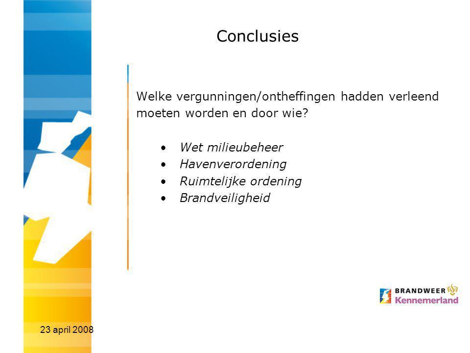 Conclusies Welke vergunningen/ontheffingen hadden verleend