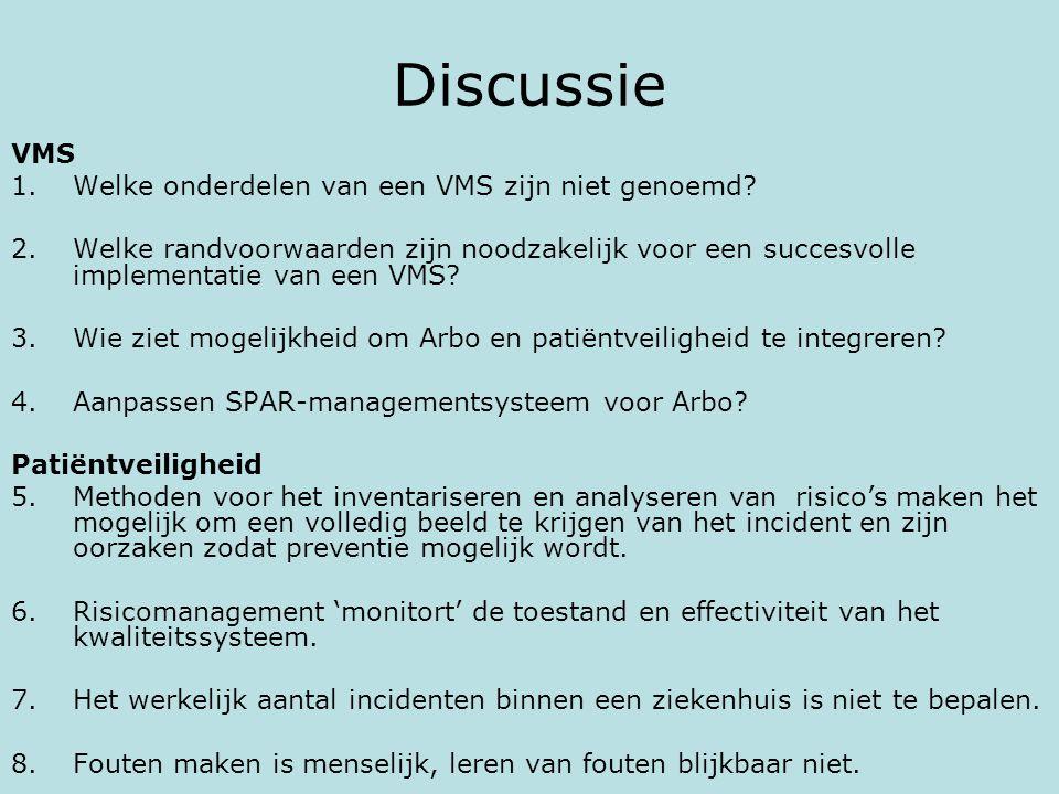 Discussie VMS Welke onderdelen van een VMS zijn niet genoemd