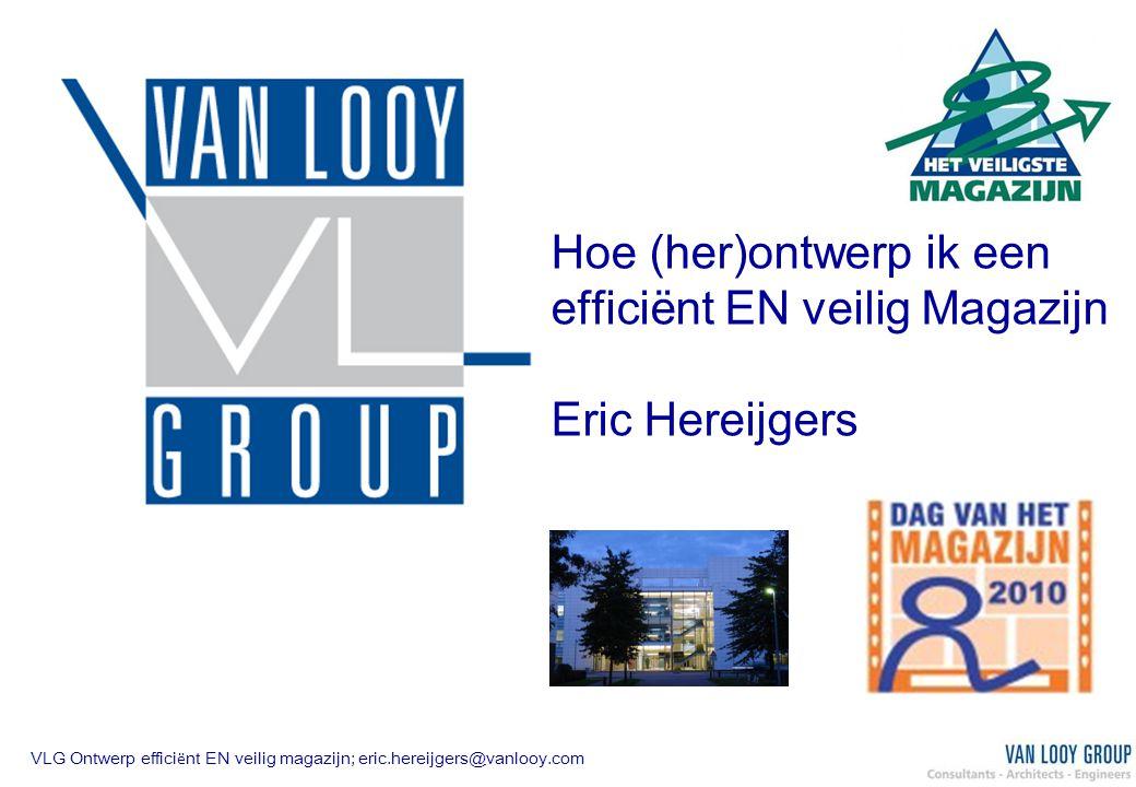 Hoe (her)ontwerp ik een efficiënt EN veilig Magazijn Eric Hereijgers