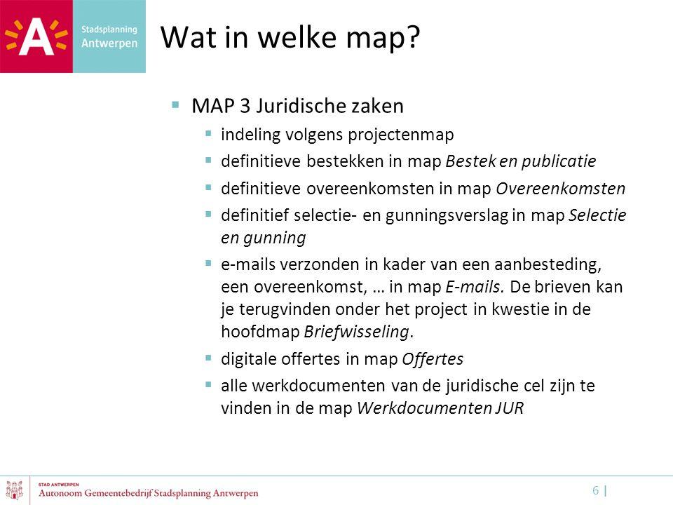 Wat in welke map MAP 3 Juridische zaken indeling volgens projectenmap