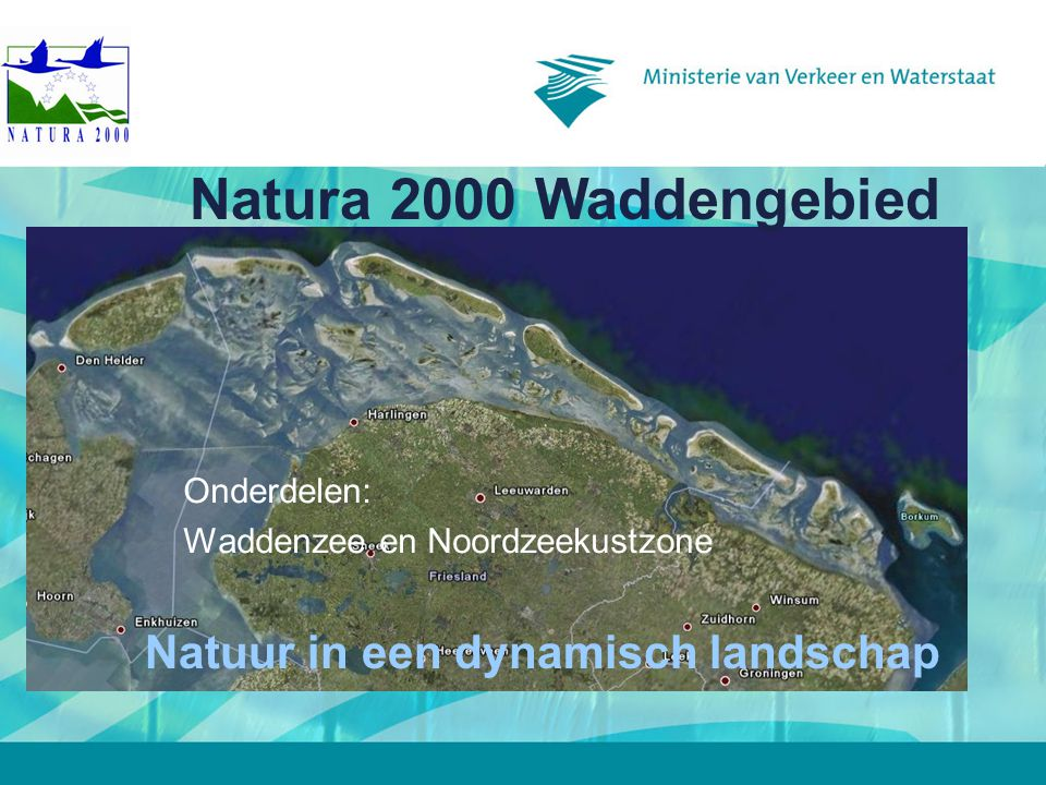 Onderdelen: Waddenzee en Noordzeekustzone