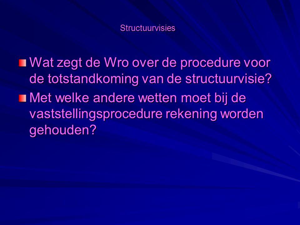 Structuurvisies Wat zegt de Wro over de procedure voor de totstandkoming van de structuurvisie