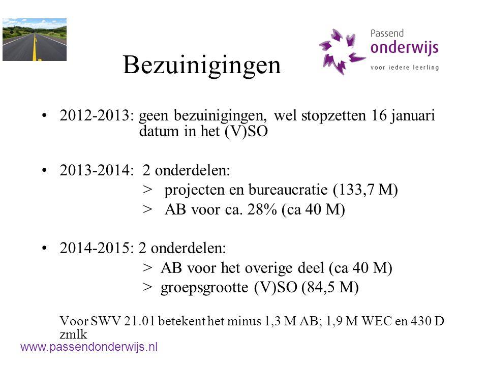Bezuinigingen 2012-2013: geen bezuinigingen, wel stopzetten 16 januari datum in het (V)SO. 2013-2014: 2 onderdelen:
