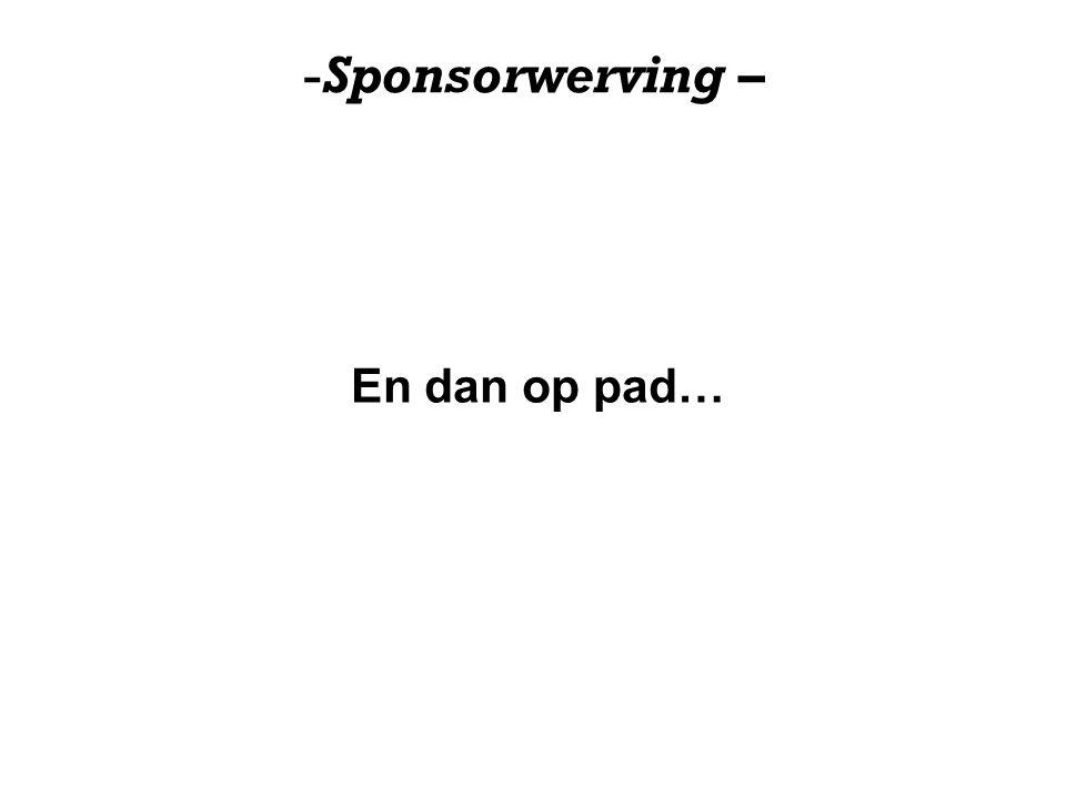 Sponsorwerving – En dan op pad…
