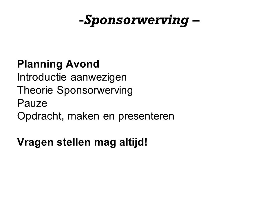 Sponsorwerving – Planning Avond Introductie aanwezigen