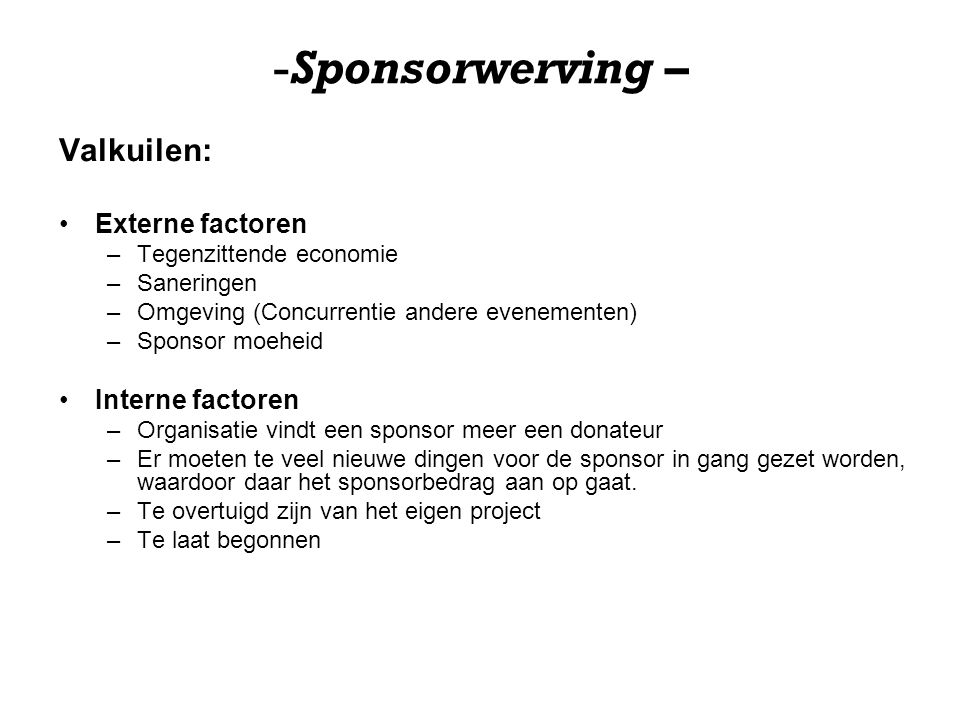 Sponsorwerving – Valkuilen: Externe factoren Interne factoren